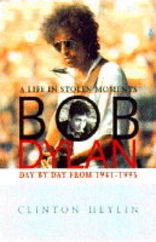 Bob Dylan By Clinton Heylin
