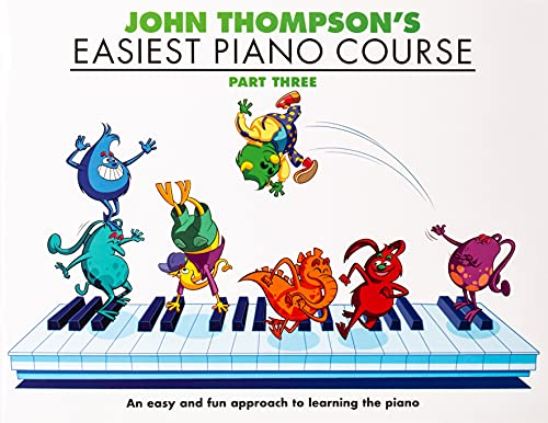 John Thompson's Easiest Piano Course, Part 3: Bk.3 By John Thompson