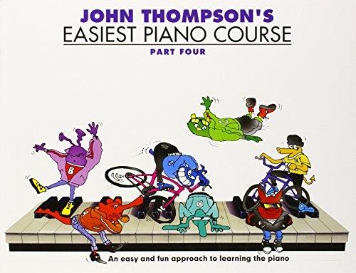 John Thompson Easiest Piano Course: Pt. 4 By John Thompson