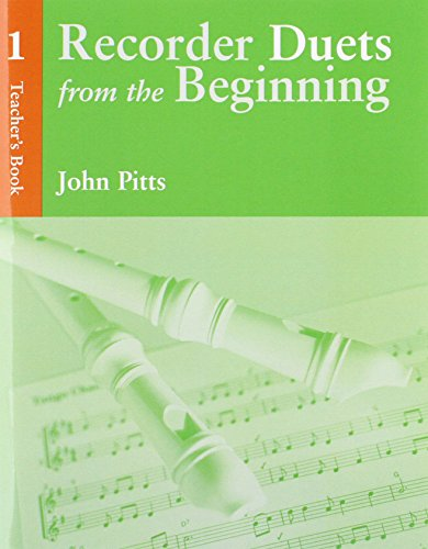 Recorder Duets from the Beginning Teacher's Book 1 By John Pitts