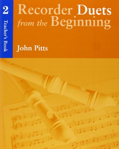 Recorder Duets from the Beginning Teacher's Book 2 By John Pitts