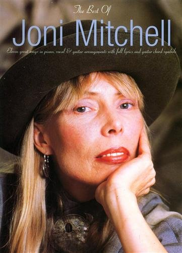 The Best of Joni Mitchell: Eleven great songs in piano, vocal & guitar arrangements with full lyrics and guitar chord symbols By Joni Mitchell