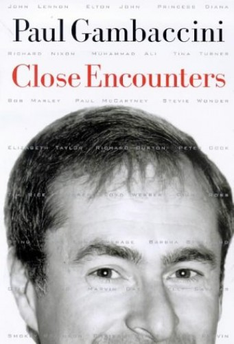 Close Encounters By Paul Gambaccini