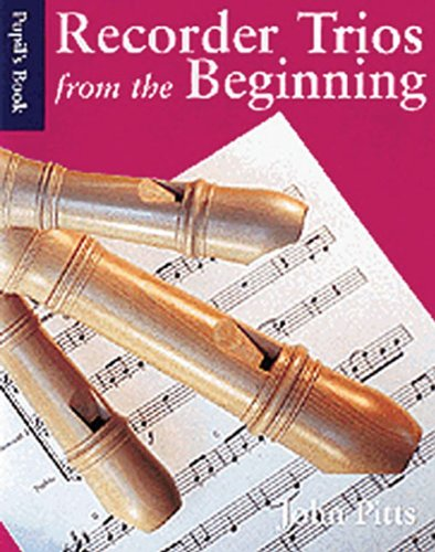 Recorder Trios from the Beginning By John Pitts