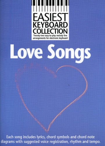 Love songs: Twenty-two easy-to-play melody line arrangements for electronic keyboard : each song includes lyrics, chord symbols and chord note and tempo (Easiest keyboard collection)