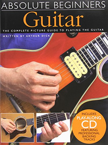 Absolute Beginners: Guitar: Bk. 1 by Arthur Dick