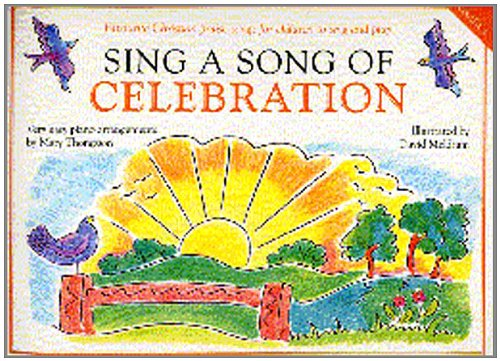 Sing A Song Of Celebration By Mary Thompson