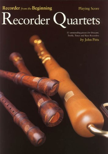 Recorder from the Beginning Quartets Score By John Pitts