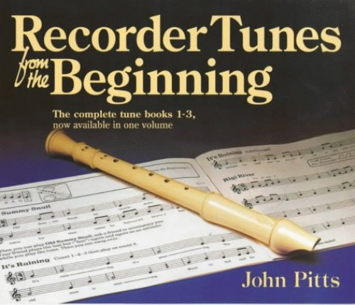 Recorder Tunes from the Beginning By John Pitts