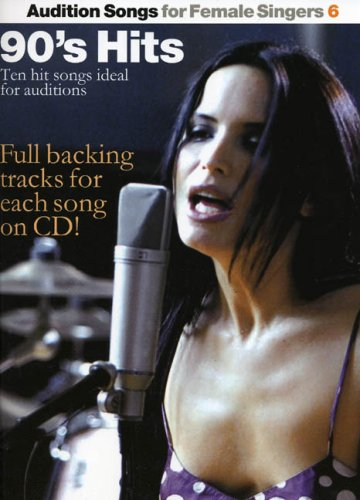 Audition Songs for Female Singers: 6 (Audition Songs Book & CD) by Unknown Author