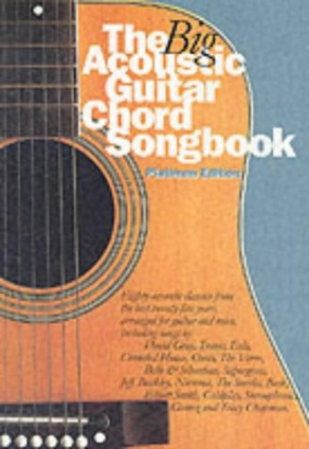 The Big Acoustic Guitar Chord Songbook (Platinum Edition) By Divers Auteurs