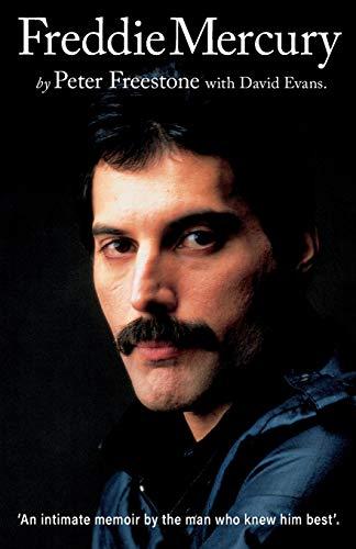 Freddie Mercury 'An intimate memoir by the man who knew him best' By Peter Freestone