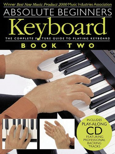 Absolute Beginners: Keyboard - Book Two by Music Sales Corporation