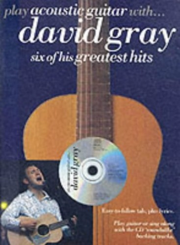 Play Acoustic Guitar With... David Gray By David Gray (University Hospital, Nottingham Queens Medicine Center, Nottingham)