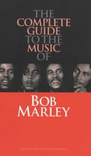 Complete Guide to the Music of Bob Marley By Ian McCann