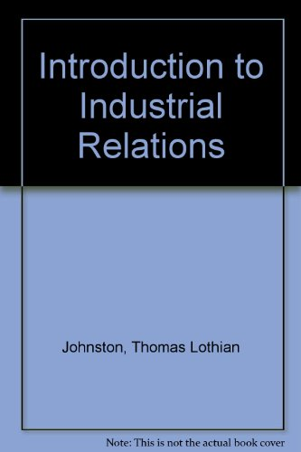 Introduction to Industrial Relations By Thomas Lothian Johnston