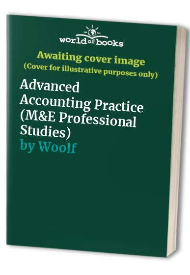 Advanced Accounting Practice By Edited by Emile Woolf