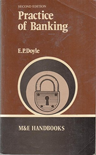Practice of Banking By E.P. Doyle