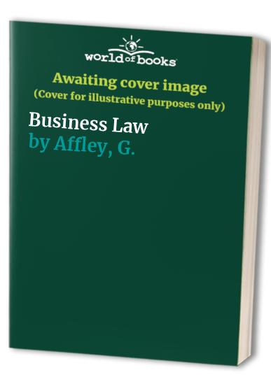 Business Law By G. Affley