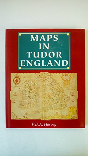 Maps in Tudor England By P. D. A. Harvey