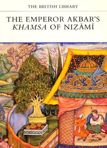 The Emperor Akbar's Khamsah of Nizami (The British Library manuscripts in colour series) By Barbara Brend