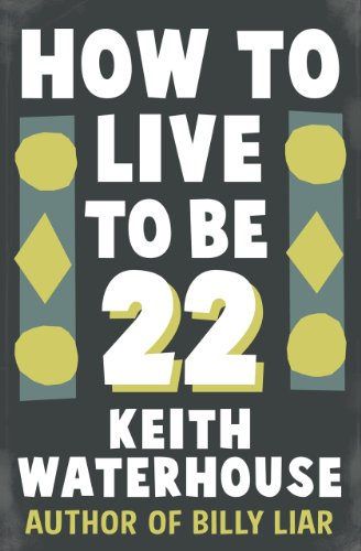 How to Live to be 22 By Keith Waterhouse