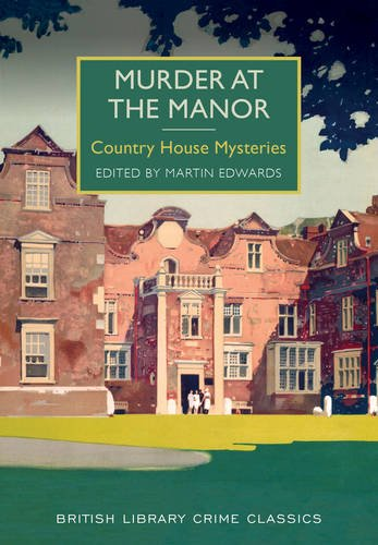 Murder at the Manor: Country House Mysteries by Martin Edwards