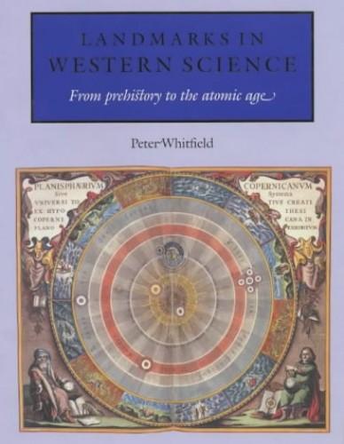 Landmarks in Western Science By Peter Whitaker