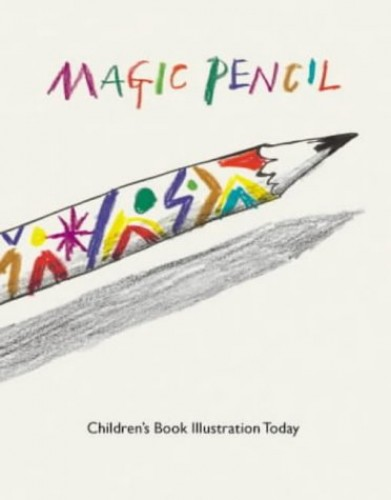 Magic Pencil By Introduction by Quentin Blake