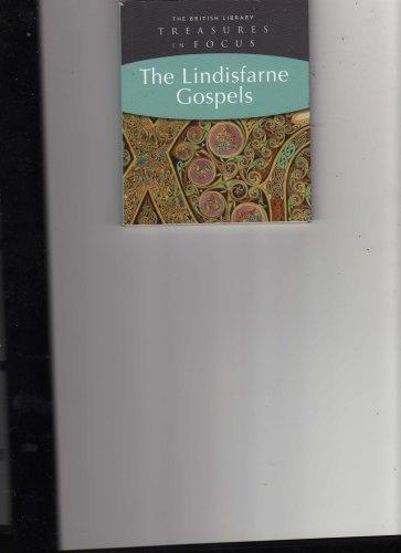 The Lindisfarne Gospels Treasures in focus (the lindisfarne gospels)