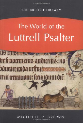 The World of the Luttrell Psalter By Michelle P. Brown