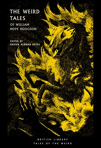 The Weird Tales of William Hope Hodgson By Xavier Aldana Reyes