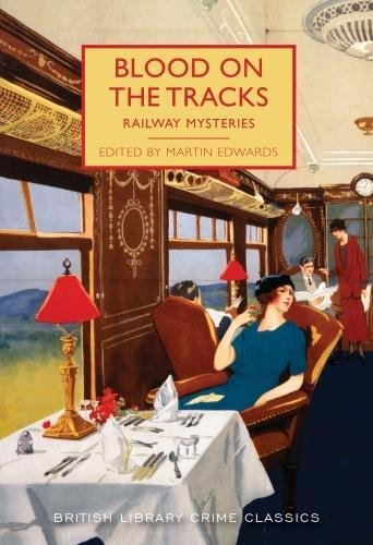 Blood on the Tracks By Martin Edwards
