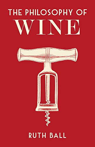 The Philosophy of Wine By Ruth Ball