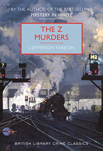 The Z Murders (British Library Crime Classics) By J. Jefferson Farjeon