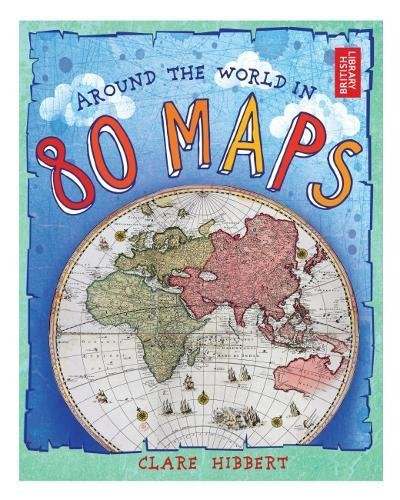 Around the World in 80 Maps By Clare Hibbert