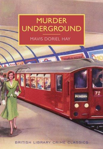Murder Underground (British Library Crime Classics) By Mavis Doriel Hay