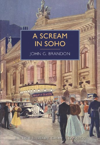 A Scream in Soho (British Library Crime Classics) By John G. Brandon