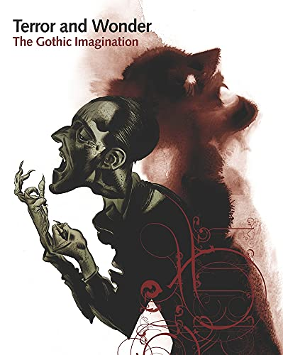 Terror and Wonder: The Gothic Imagination By Edited by Dale Townsend