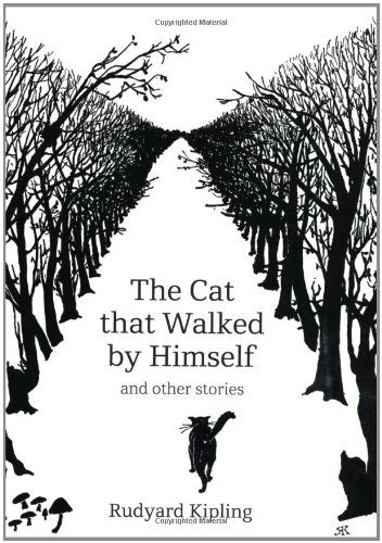 The Cat That Walked by Himself and Other Stories By Rudyard Kipling
