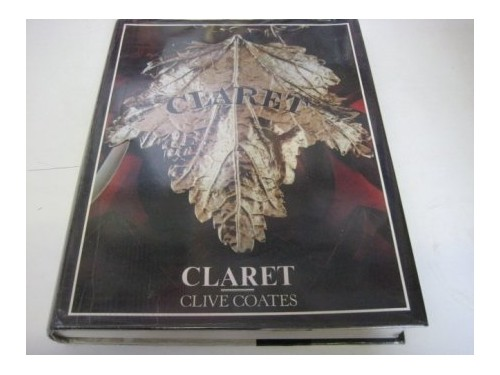 Claret by Clive Coates
