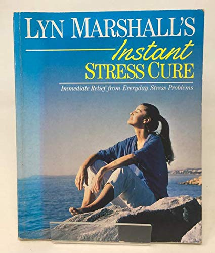 Instant Stress Cure By Lyn Marshall