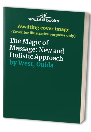 The Magic of Massage By Ouida West