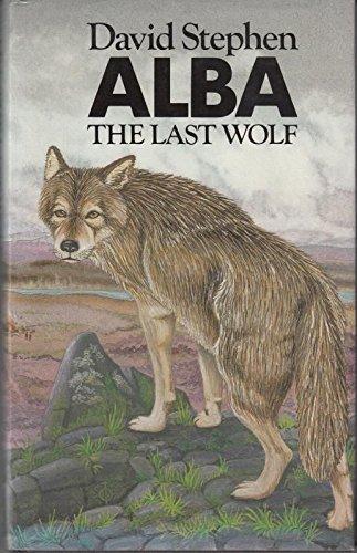Alba, the Last Wolf By David Stephen
