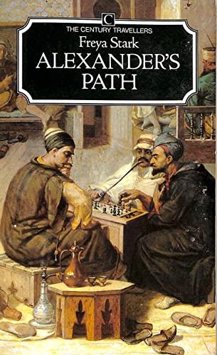 Alexander's Path By Freya Stark