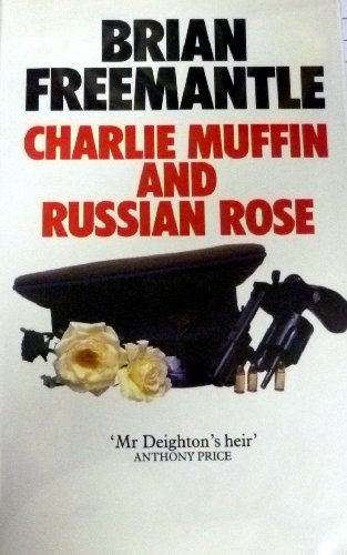 Charlie Muffin and Russian Rose By Brian Freemantle