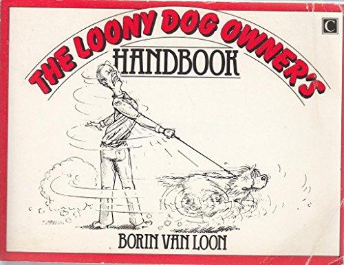The Loony Dog Owner's Handbook By Borin Van Loon