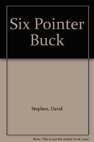 Six Pointer Buck By David Stephen