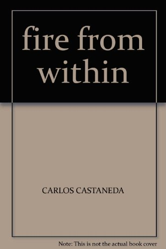 The Fire from within By Carlos Castaneda