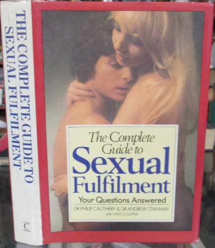 The Complete Guide to Sexual Fulfilment By Dr. Andrew Stanway